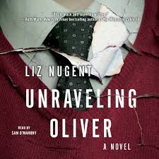 Unraveling Oliver Audiobook By Liz Nugent Sam O U0027mahony Official