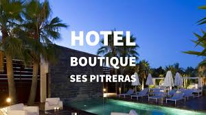 hotel ses pitreras boutique in port des torrent ibiza spain