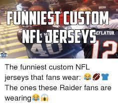 Funny Raiders Meme - brown funniest custom deflator the funniest custom nfl jerseys that