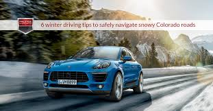porsche winter 6 winter driving tips to safely navigate snowy colorado roads jpg
