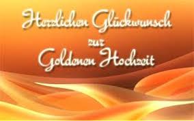 sprüche zur goldenen hochzeit der eltern goldene hochzeit glückwünsche und sprüche