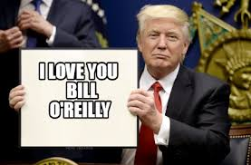 Bill O Reilly Memes - meme creator i love you bill o reilly meme generator at