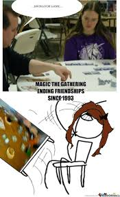 Magic Card Meme - magic the gathering some kids just never grow up by