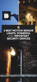 best motion sensor light 6 best motion sensor lights powerful and important security devices