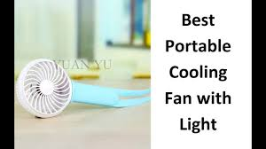 what is the best fan that blows cold air best portable fan with light fan that blows cold air youtube