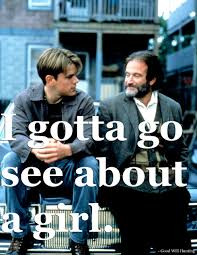 Good Will Hunting Meme - 10 of robin williams s most touching memorable movie lines