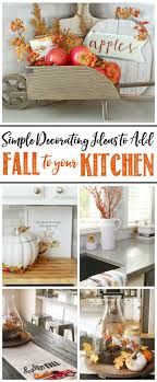 fall kitchen decorating ideas easy fall kitchen decorating ideas clean and scentsible