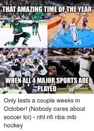 Soccer Hockey Meme - athatamazingtime of theyear eico 16 17 whenallamajorsportsare played