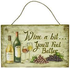 wine a bit you ll feel better wine a bit you ll feel better wood sign plaque