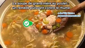 recette cuisine de grand mere la soupe de grand mère au poulet un remède puissant contre le rhume