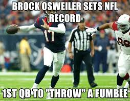 Fumble Meme - brock osweiler sets nfl record 1st qb to throw a fumble cock