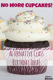 Partystore Com General Birthday Lets No More Cupcakes Alternative Class Birthday Ideas Minds In Bloom