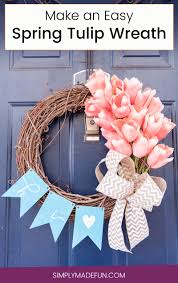 How To Make A Spring Wreath by Easy Spring Tulip Wreath For Your Front Door Simply Made Fun