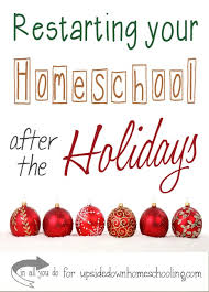 restarting your homeschool after the holidays