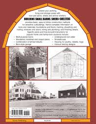 Small Barns Building Small Barns Sheds U0026 Shelters Monte Burch 9780882662459
