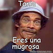 Tania Meme - arraymeme de tania eres una mugrosa