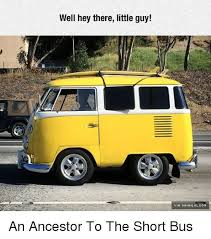 Short Bus Meme - well hey there little guy an ancestor to the short bus meme on