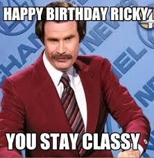 Ricky Meme - meme creator happy birthday ricky you stay classy meme generator