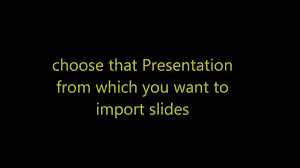 import slides one to other in powerpoint 2013