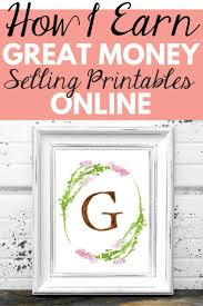 printable art business how to make money selling printable art blogging personal finance