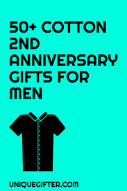 cotton 2nd anniversary gifts for him traditional anniversary
