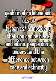 Latina Memes - i m afro latina and lots of hispanics latinos deny that you can be