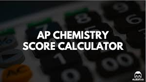 ap chemistry score calculator for 2017 albert io