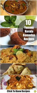 cuisine ramadan 10 kerala ramadan recipes you must definitely try ramadan