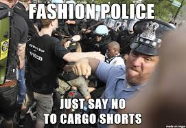 Fashion Police Meme - fashion police cargo shorts meme on imgur