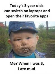 Memes Apps - dopl3r com memes todays 3 year olds can switch on laptops and