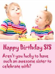 sis i am so lucky u2026 funny birthday card birthday u0026 greeting
