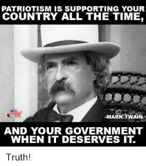 Mark Twain Memes - pics esmemes com patriotism is supporting your cou