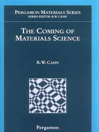 pergamon materials series volume 5 the coming of materials science