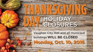facility closures in vaughan this thanksgiving