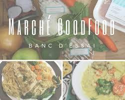 cuisiner pour la semaine marché goodfood solution pour semaine occupée cinq fourchettes