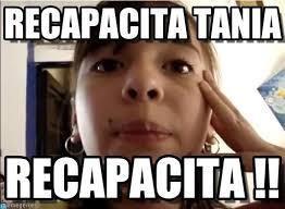 Tania Meme - recapacita tania karen meme on memegen