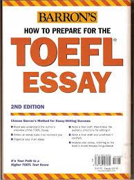 sample essays for toefl barrons how to prepare for toefl essay opt