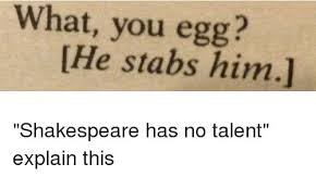Shakespeare Meme - 21 shakespeare internet posts the bard would approve of smosh