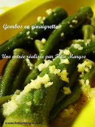 cuisiner des gombos les gombos en vinaigrette simplicité et saveurs