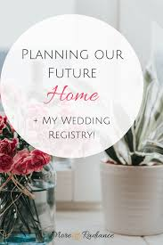 my wedding registry planning our future home my wedding registry more radiance