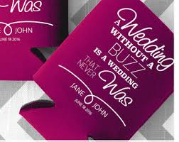 wedding koozie sayings wedding without a buzz is a wedding that never was wedding can