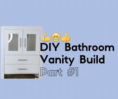 How To Build A Bathroom Vanity How To Build A Bathroom Vanity Part 1 Youtube