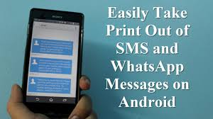 easily take print out sms and whatsapp messages on android