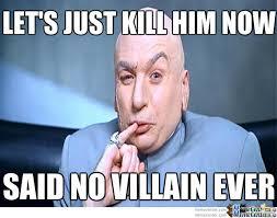 Villain Meme - said no villain even by titertoter meme center