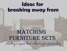 Bedroom Furniture Unique by Ideas For Breaking Up Matching Furniture Jenna Burger
