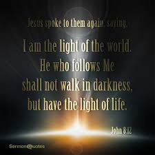 you are the light of the world sermon then jesus spoke to them again saying i am the light of the world