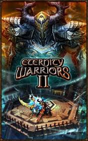 eternity warrior apk eternity warriors 2 apk free for android