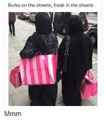Burka Meme - burka on the streets freak in the sheets mmm meme on sizzle