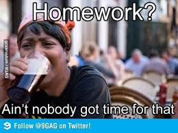 Lazy College Student Meme - lazy to do homework meme clever comebacks and hilarious pictures