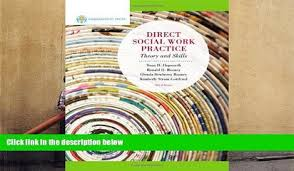 empowerment series direct social work practice theory and skills sw 383r social work practice i audiobook direct social work practice theory and skills 9th